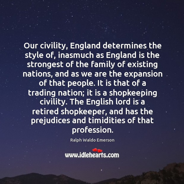 Image, Our civility, England determines the style of, inasmuch as England is the