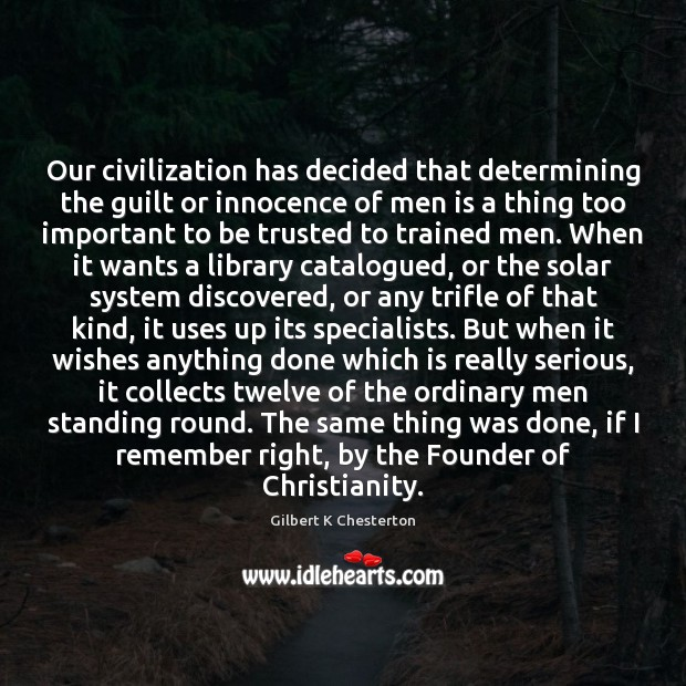 Our civilization has decided that determining the guilt or innocence of men Image