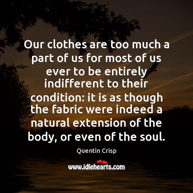 Our clothes are too much a part of us for most of Image