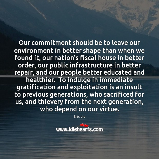 Image, Our commitment should be to leave our environment in better shape than