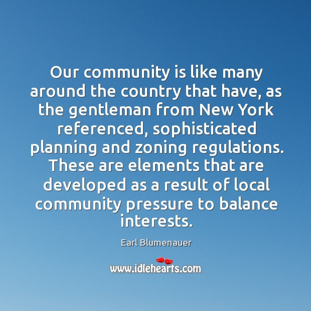 Our community is like many around the country that have, as the gentleman from Image