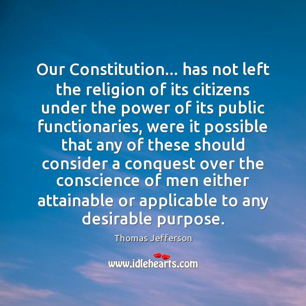Our Constitution… has not left the religion of its citizens under the Image