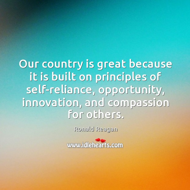 Image, Our country is great because it is built on principles of self-reliance,