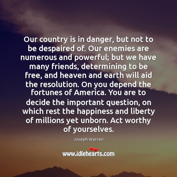 Image, Our country is in danger, but not to be despaired of. Our