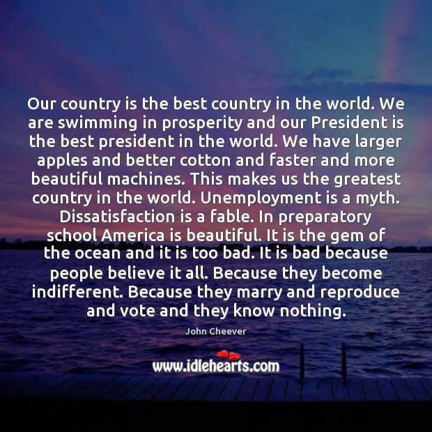 Our country is the best country in the world. We are swimming Unemployment Quotes Image