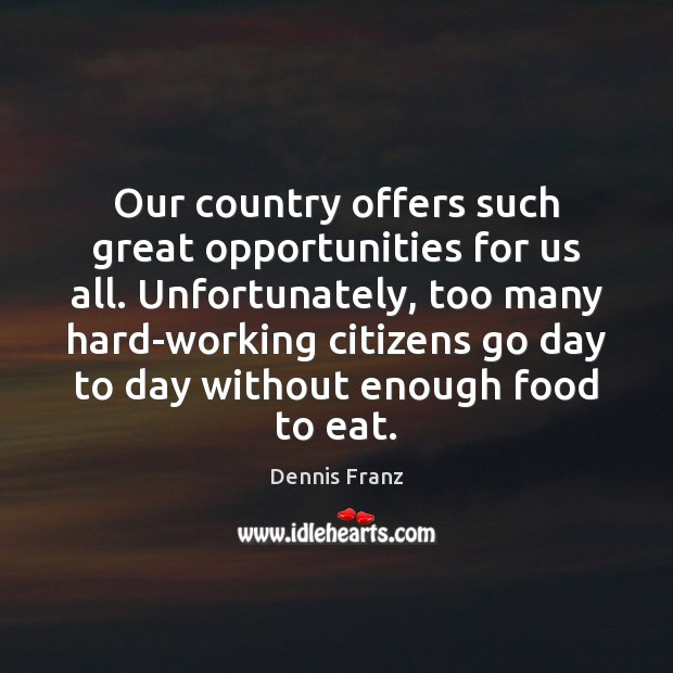 Image about Our country offers such great opportunities for us all. Unfortunately, too many