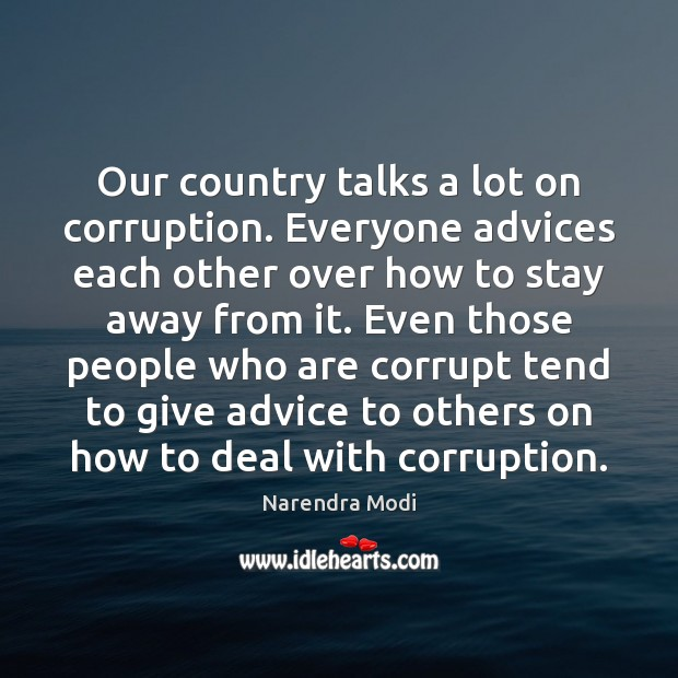Our country talks a lot on corruption. Everyone advices each other over Image
