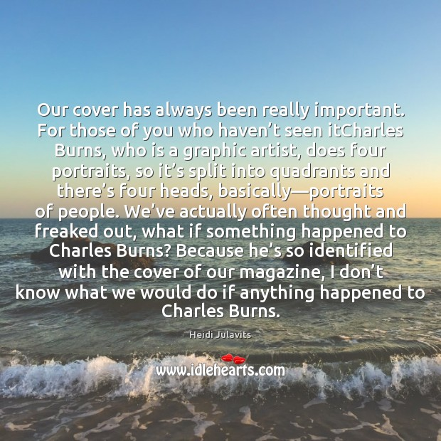 Our cover has always been really important. For those of you who Image