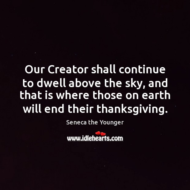 Our Creator shall continue to dwell above the sky, and that is Image