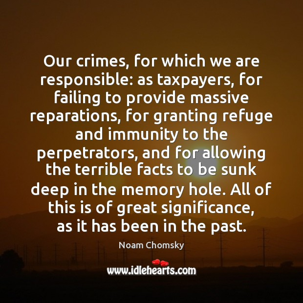Our crimes, for which we are responsible: as taxpayers, for failing to Image