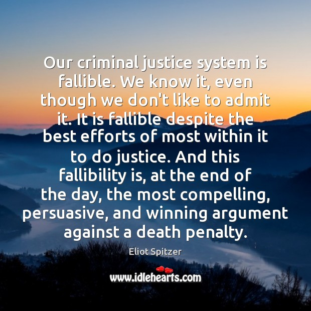 Image, Our criminal justice system is fallible. We know it, even though we
