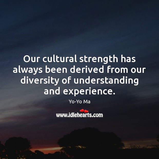 Image, Our cultural strength has always been derived from our diversity of understanding