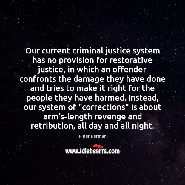 Our current criminal justice system has no provision for restorative justice, in Image