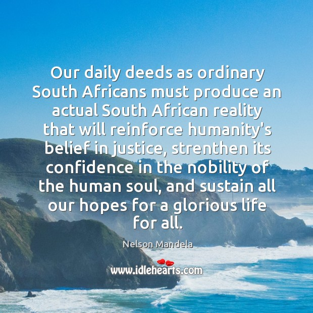 Our daily deeds as ordinary South Africans must produce an actual South Image