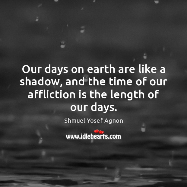 Image, Our days on earth are like a shadow, and the time of