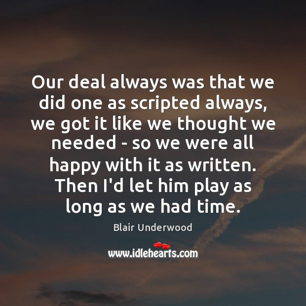 Image, Our deal always was that we did one as scripted always, we