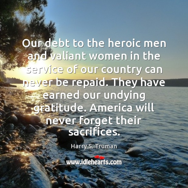 Our debt to the heroic men and valiant women in the service Image