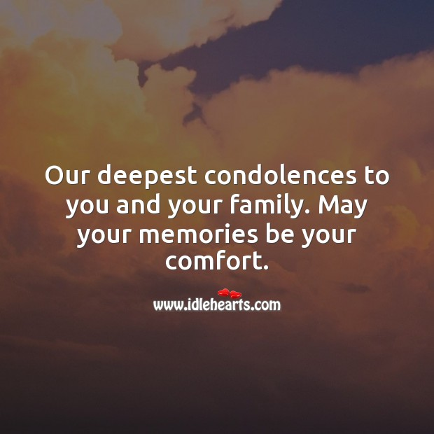 Our deepest condolences to you and your family. Sympathy Quotes Image
