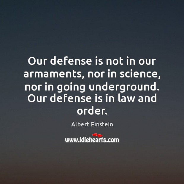 Image, Our defense is not in our armaments, nor in science, nor in