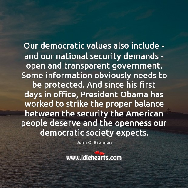 Our democratic values also include – and our national security demands – Image