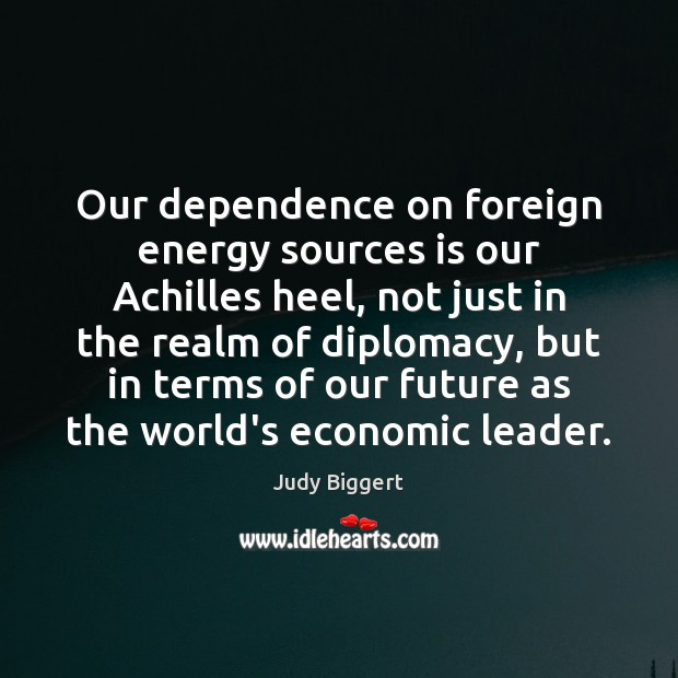 Image, Our dependence on foreign energy sources is our Achilles heel, not just