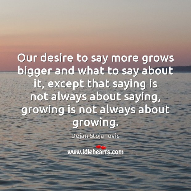 Our desire to say more grows bigger and what to say about Image