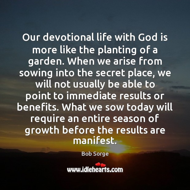 Image, Our devotional life with God is more like the planting of a