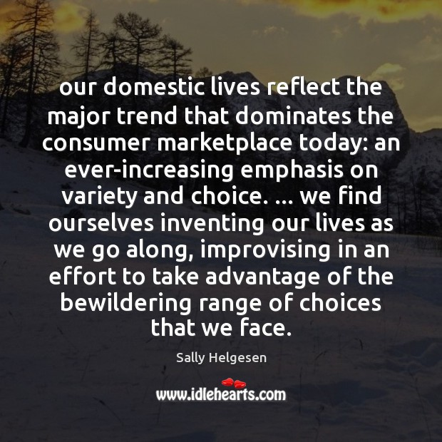 Image, Our domestic lives reflect the major trend that dominates the consumer marketplace