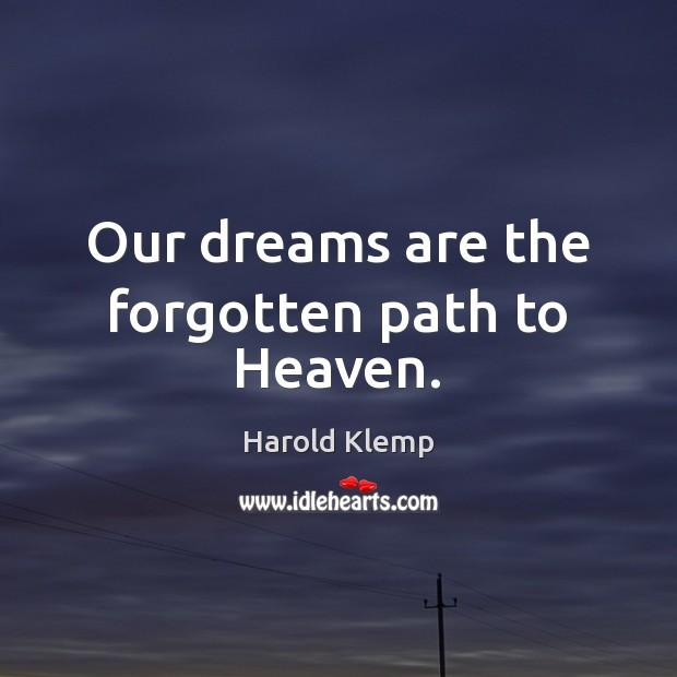 Our dreams are the forgotten path to Heaven. Image