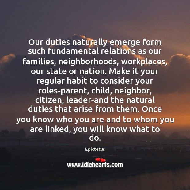 Our duties naturally emerge form such fundamental relations as our families, neighborhoods, Image