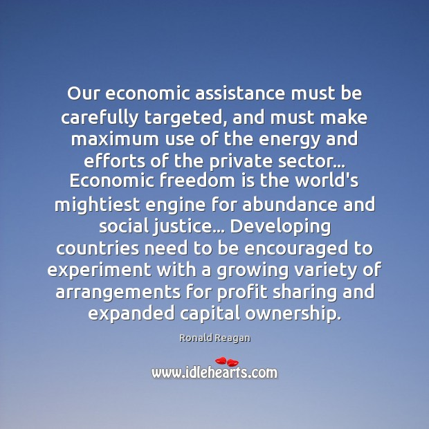 Our economic assistance must be carefully targeted, and must make maximum use Image