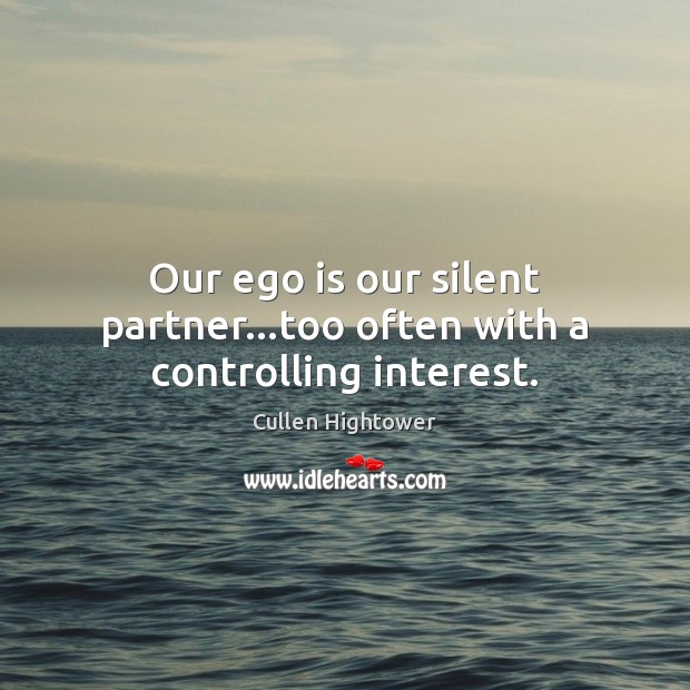 Image, Our ego is our silent partner…too often with a controlling interest.