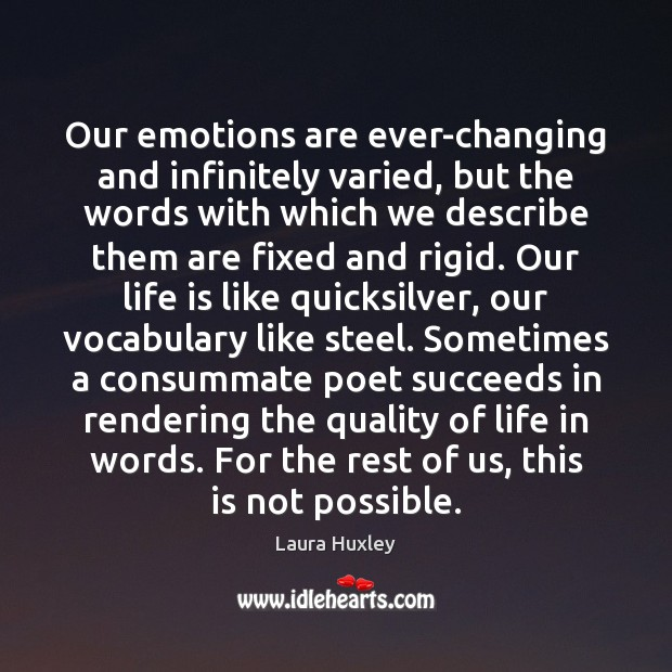 Image, Our emotions are ever-changing and infinitely varied, but the words with which