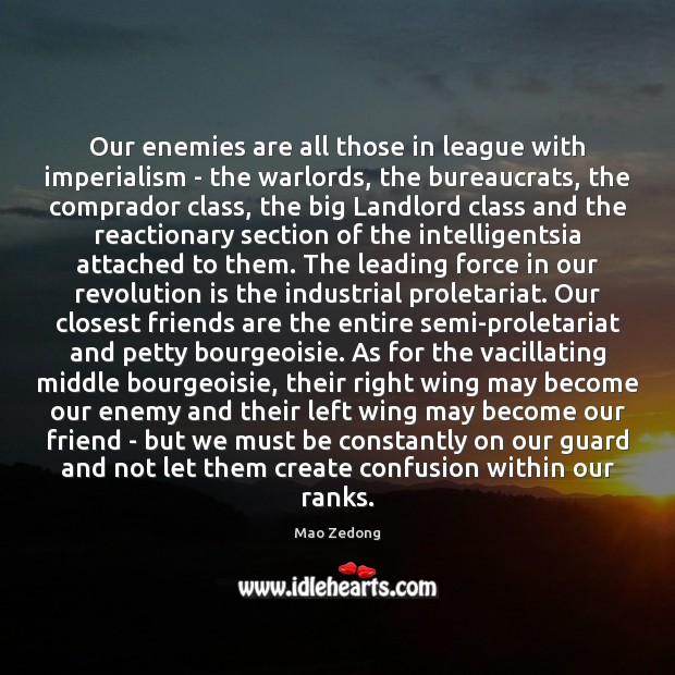 Image about Our enemies are all those in league with imperialism – the warlords,
