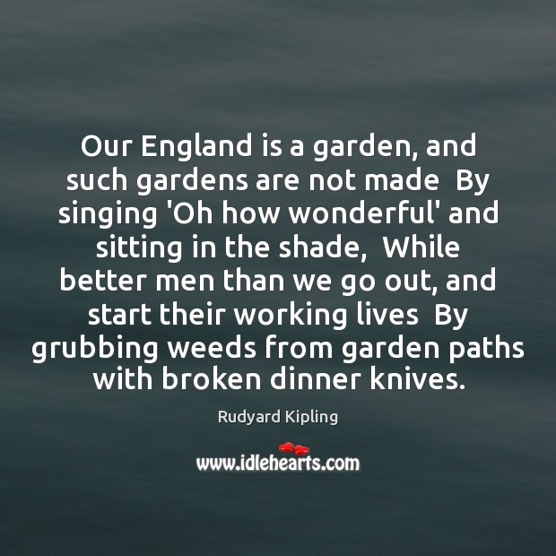 Our England is a garden, and such gardens are not made  By Image