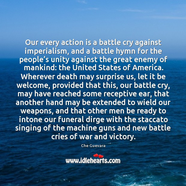 Our every action is a battle cry against imperialism, and a battle hymn for the people's Image