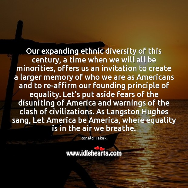 Our expanding ethnic diversity of this century, a time when we will Equality Quotes Image