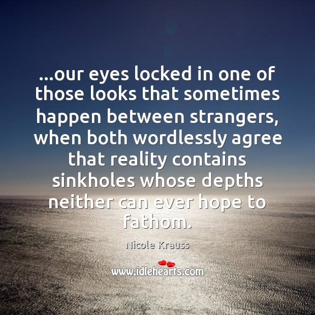 …our eyes locked in one of those looks that sometimes happen between Image