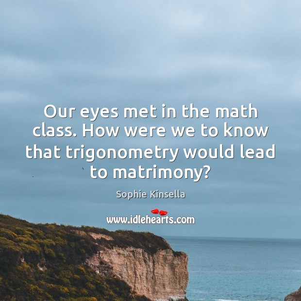 Image, Our eyes met in the math class. How were we to know