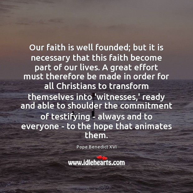 Image, Our faith is well founded; but it is necessary that this faith