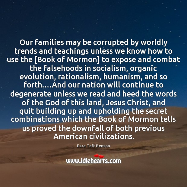 Image, Our families may be corrupted by worldly trends and teachings unless we