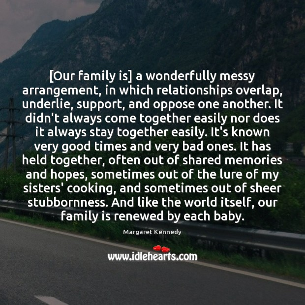 [Our family is] a wonderfully messy arrangement, in which relationships overlap, underlie, Image