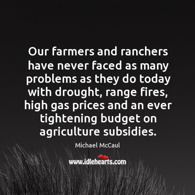 Our farmers and ranchers have never faced as many problems as they do today with drought, range fires Image