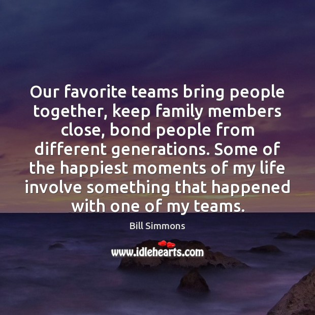 Image, Our favorite teams bring people together, keep family members close, bond people