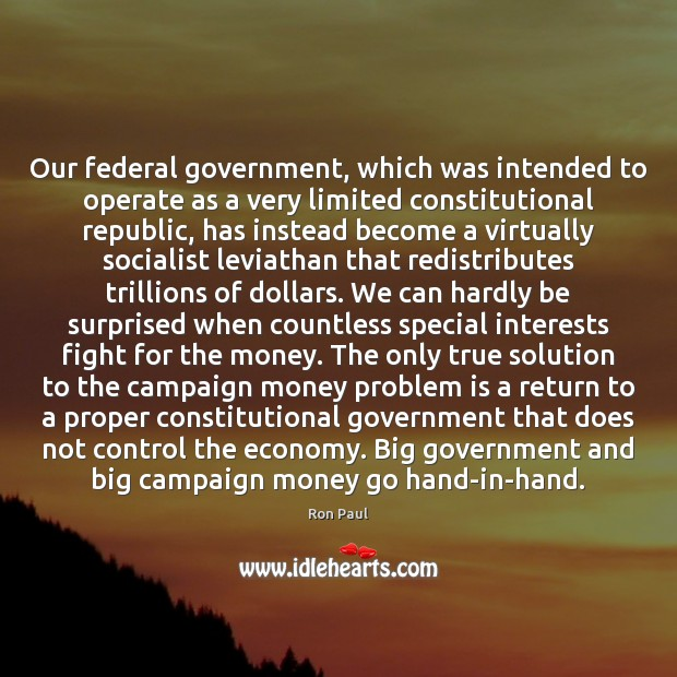 Image, Our federal government, which was intended to operate as a very limited