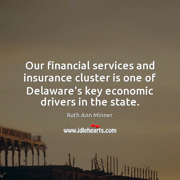 Image, Our financial services and insurance cluster is one of Delaware's key economic