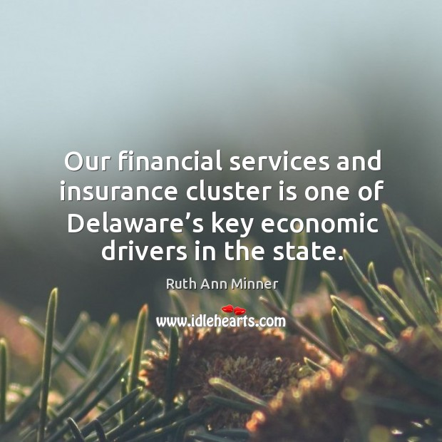 Image, Our financial services and insurance cluster is one of delaware's key economic drivers in the state.