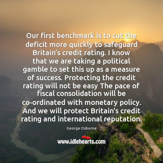 Image, Our first benchmark is to cut the deficit more quickly to safeguard