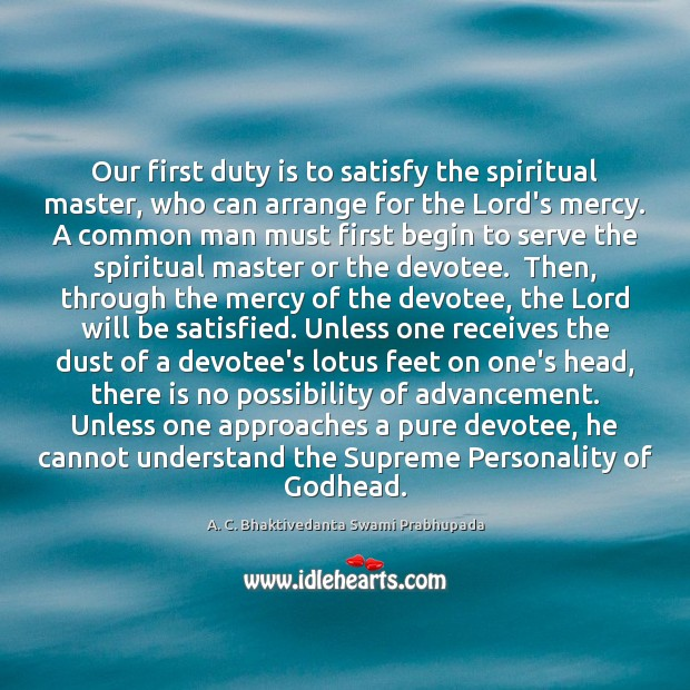 Image, Our first duty is to satisfy the spiritual master, who can arrange