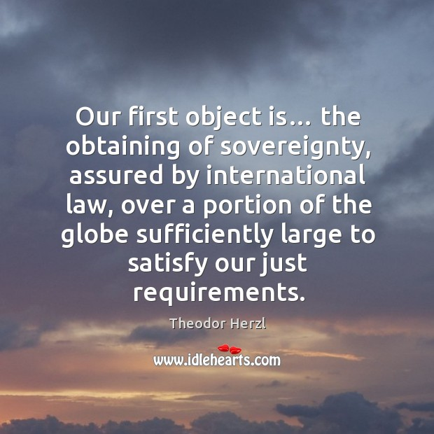 Image, Our first object is… the obtaining of sovereignty, assured by international law